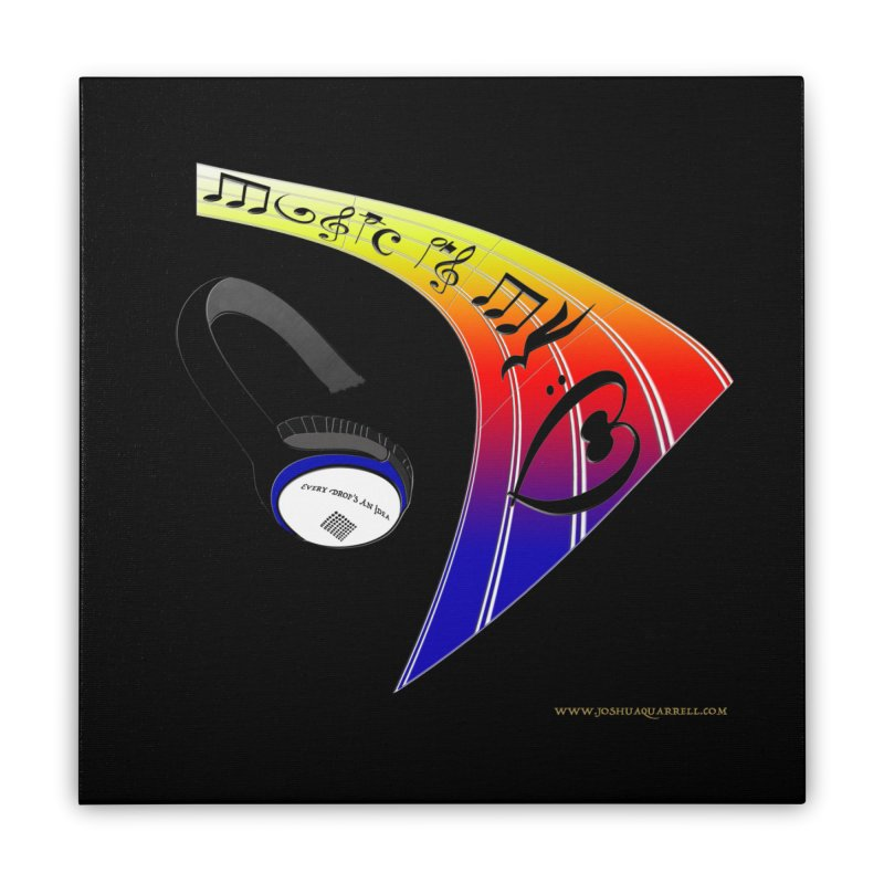 Music Is My Heart Home Stretched Canvas by Every Drop's An Idea's Artist Shop