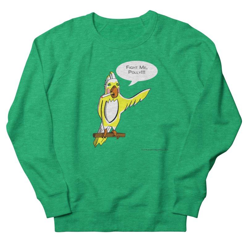Fight Me, Polly!!! Women's Sweatshirt by Every Drop's An Idea's Artist Shop