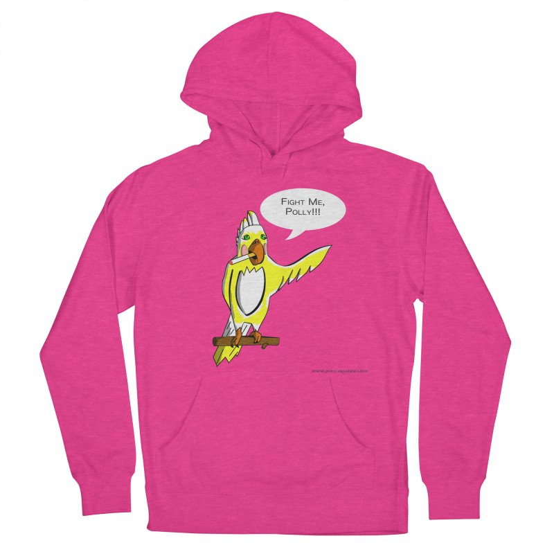 Fight Me, Polly!!! Women's Pullover Hoody by Every Drop's An Idea's Artist Shop