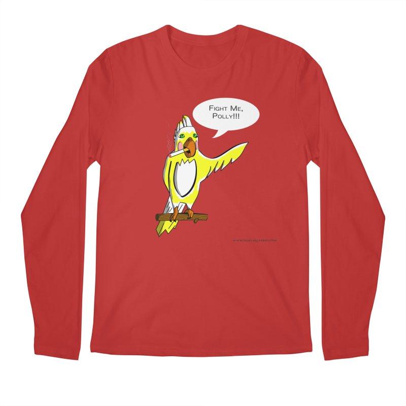 Fight Me, Polly!!! Men's Regular Longsleeve T-Shirt by Every Drop's An Idea's Artist Shop