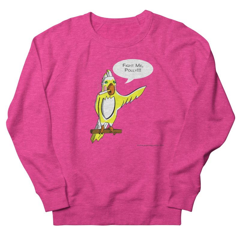 Fight Me, Polly!!! Men's French Terry Sweatshirt by Every Drop's An Idea's Artist Shop