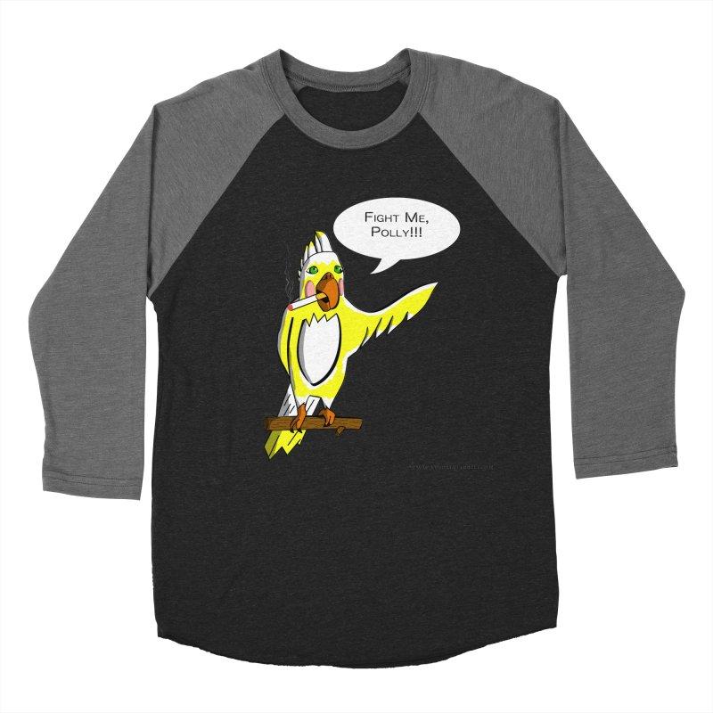 Fight Me, Polly!!! Women's Baseball Triblend Longsleeve T-Shirt by Every Drop's An Idea's Artist Shop