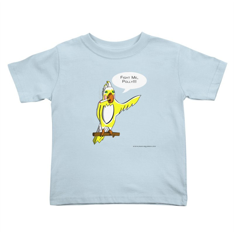 Fight Me, Polly!!! Kids Toddler T-Shirt by Every Drop's An Idea's Artist Shop