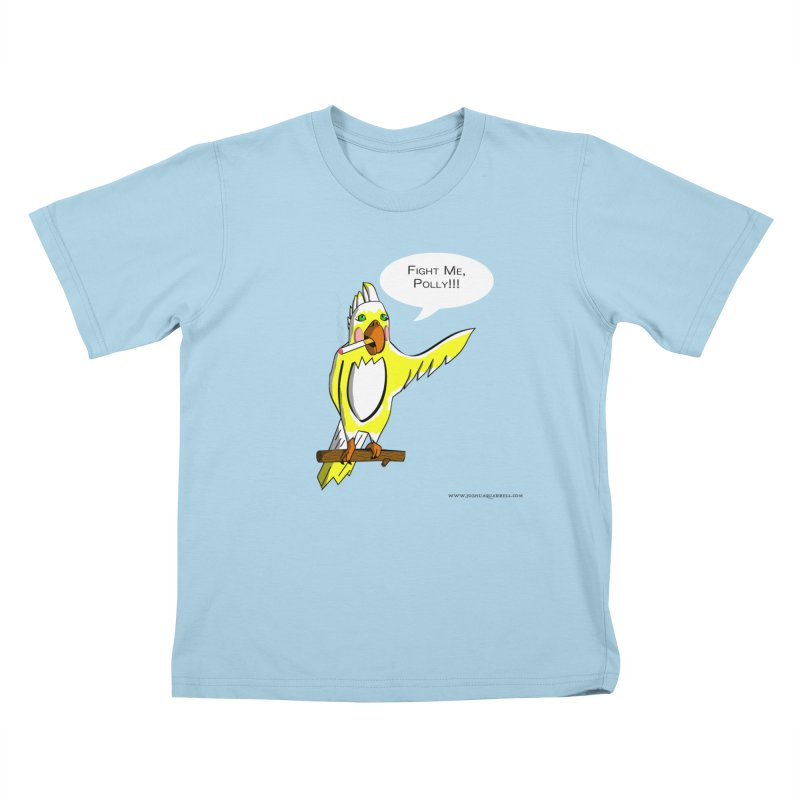 Fight Me, Polly!!! Kids T-Shirt by Every Drop's An Idea's Artist Shop