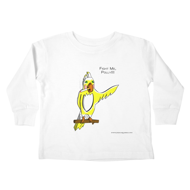 Fight Me, Polly!!! Kids Toddler Longsleeve T-Shirt by Every Drop's An Idea's Artist Shop