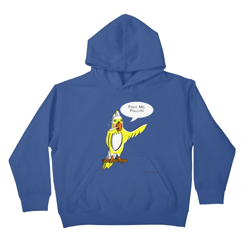 Fight Me, Polly!!! Kids Pullover Hoody by Every Drop's An Idea's Artist Shop
