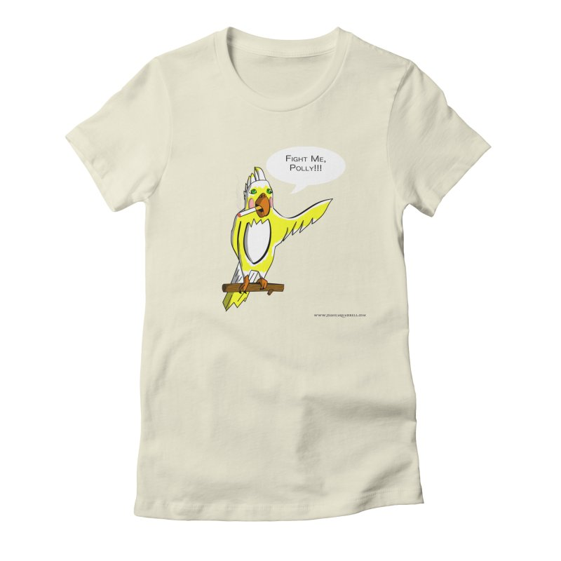 Fight Me, Polly!!! Women's Fitted T-Shirt by Every Drop's An Idea's Artist Shop