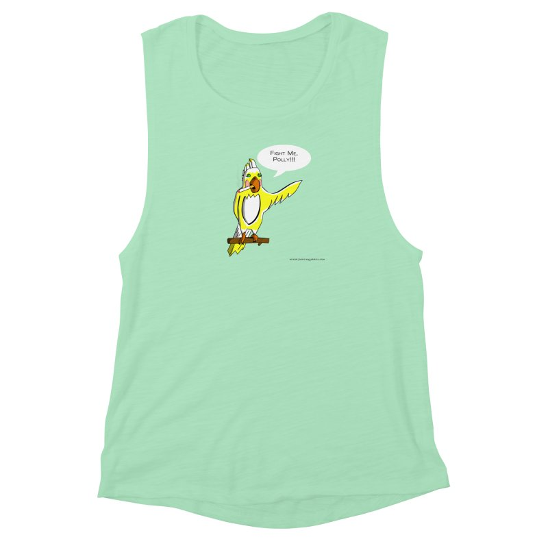 Fight Me, Polly!!! Women's Muscle Tank by Every Drop's An Idea's Artist Shop