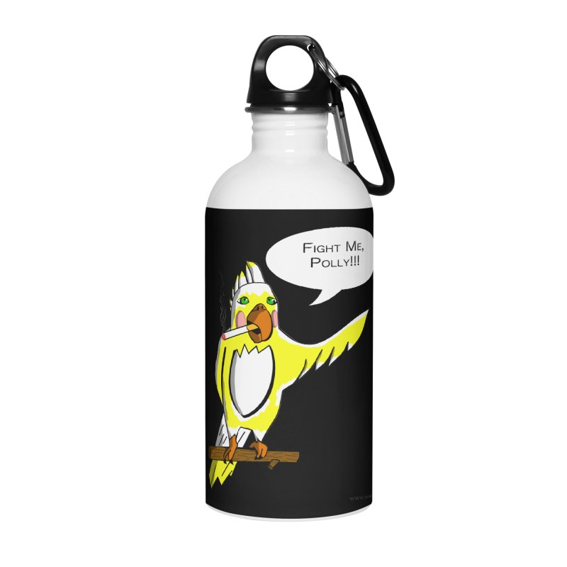 Fight Me, Polly!!! Accessories Water Bottle by Every Drop's An Idea's Artist Shop