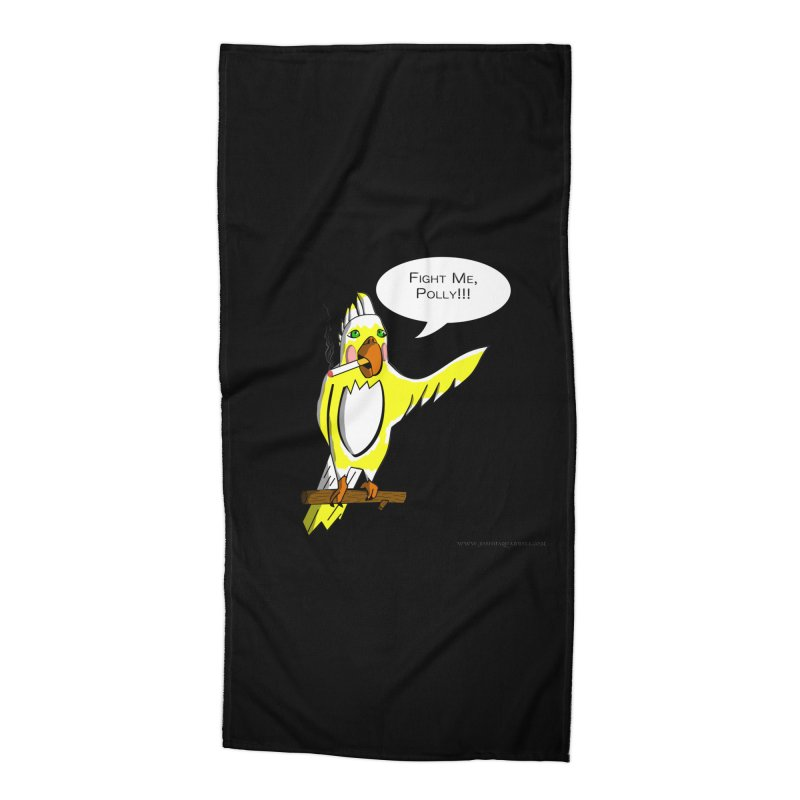 Fight Me, Polly!!! Accessories Beach Towel by Every Drop's An Idea's Artist Shop
