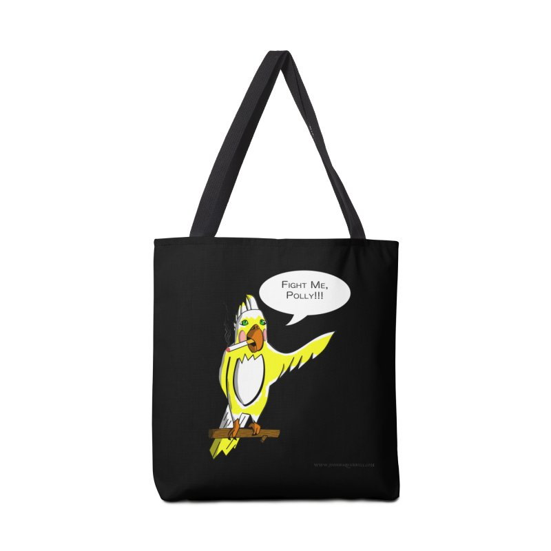 Fight Me, Polly!!! Accessories Bag by Every Drop's An Idea's Artist Shop