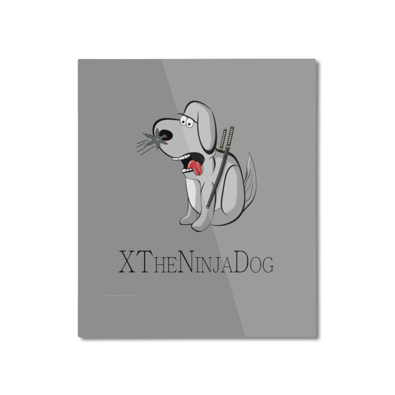 XTheNinjaDog Home Mounted Aluminum Print by Every Drop's An Idea's Artist Shop