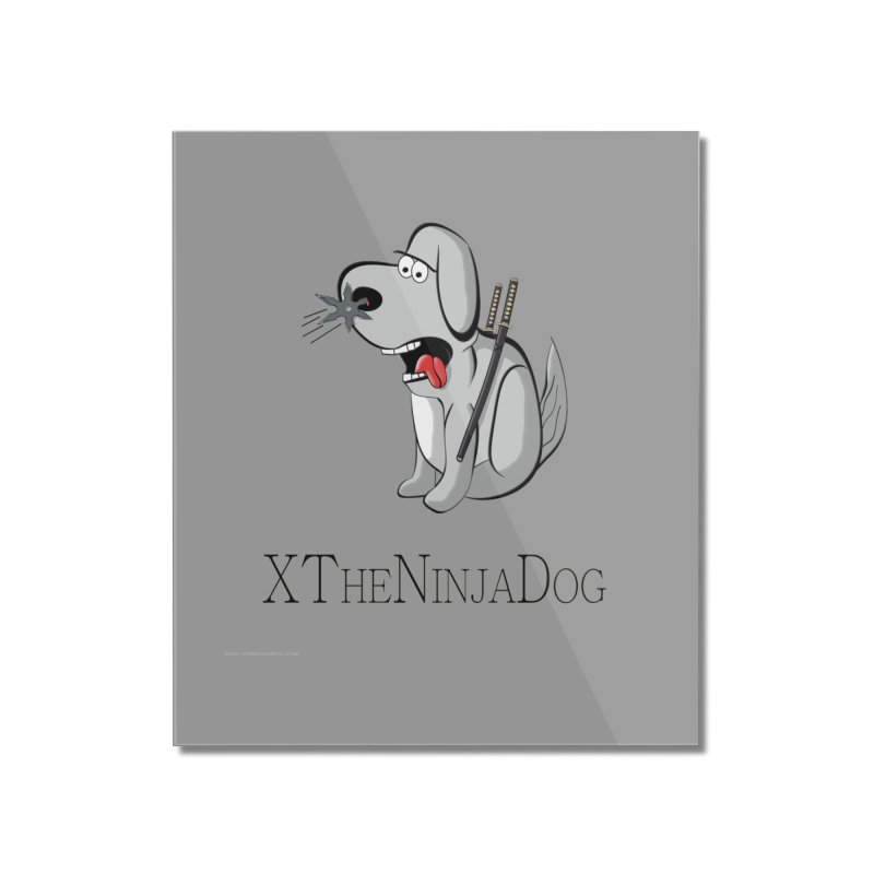 XTheNinjaDog Home Mounted Acrylic Print by Every Drop's An Idea's Artist Shop