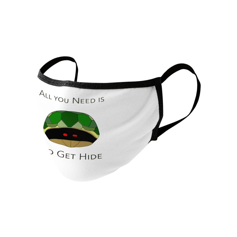 All You Need Is To Get Hide Accessories Face Mask by Every Drop's An Idea's Artist Shop