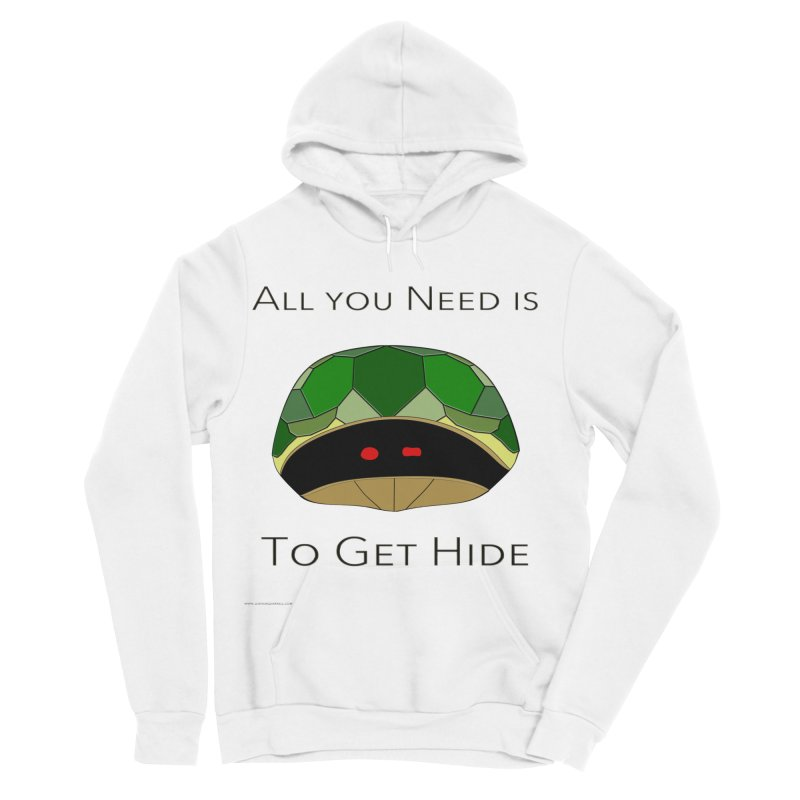 All You Need Is To Get Hide Men's Sponge Fleece Pullover Hoody by Every Drop's An Idea's Artist Shop