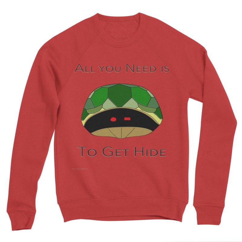 All You Need Is To Get Hide Women's Sponge Fleece Sweatshirt by Every Drop's An Idea's Artist Shop
