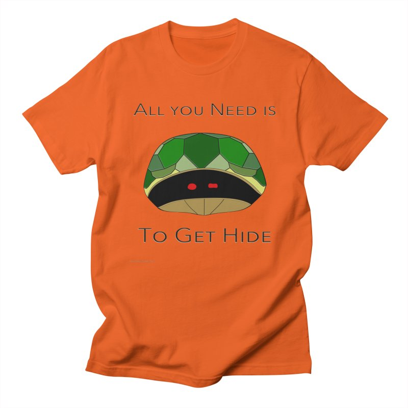 All You Need Is To Get Hide Men's T-Shirt by Every Drop's An Idea's Artist Shop