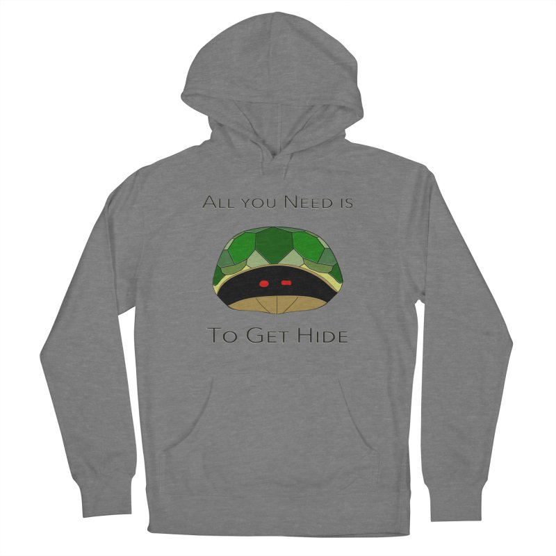 All You Need Is To Get Hide Women's Pullover Hoody by Every Drop's An Idea's Artist Shop