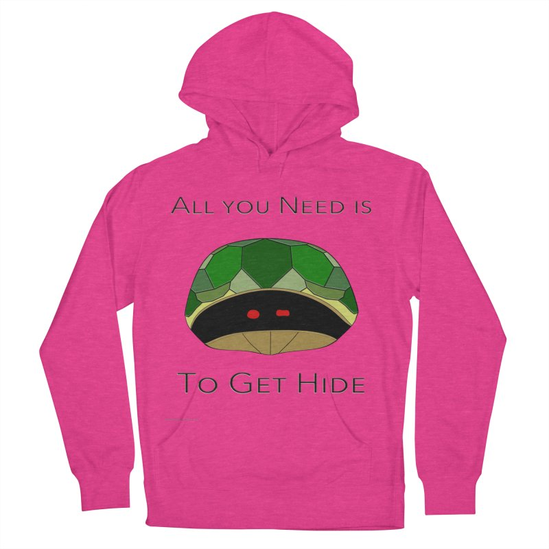 All You Need Is To Get Hide Women's French Terry Pullover Hoody by Every Drop's An Idea's Artist Shop