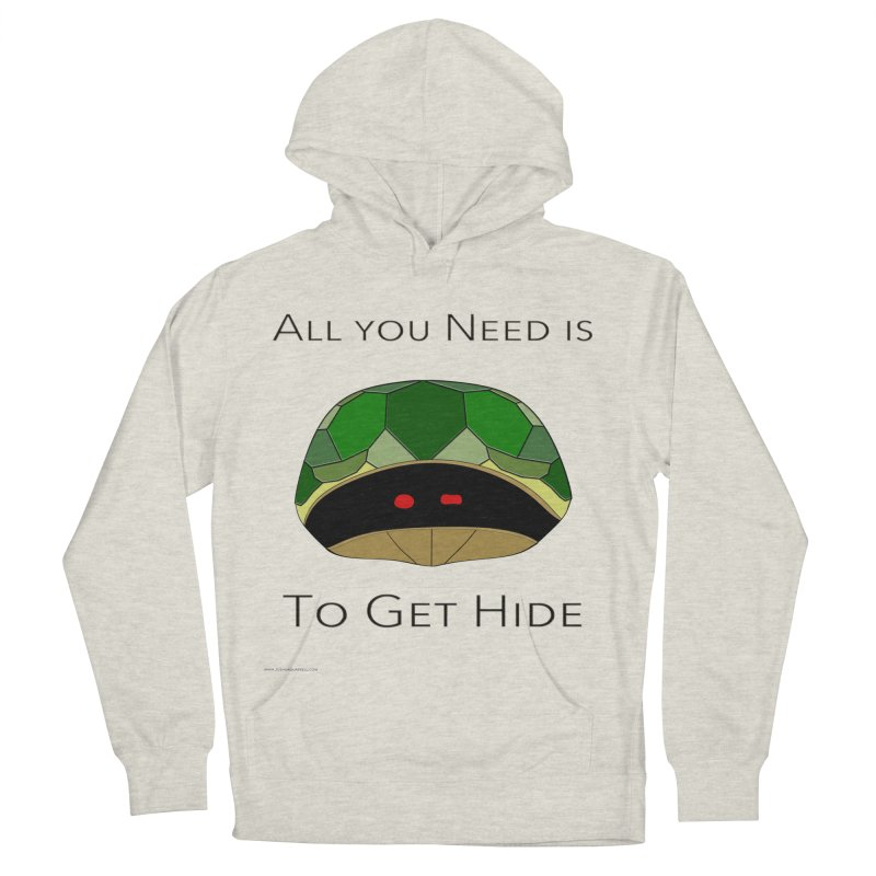 All You Need Is To Get Hide Men's French Terry Pullover Hoody by Every Drop's An Idea's Artist Shop