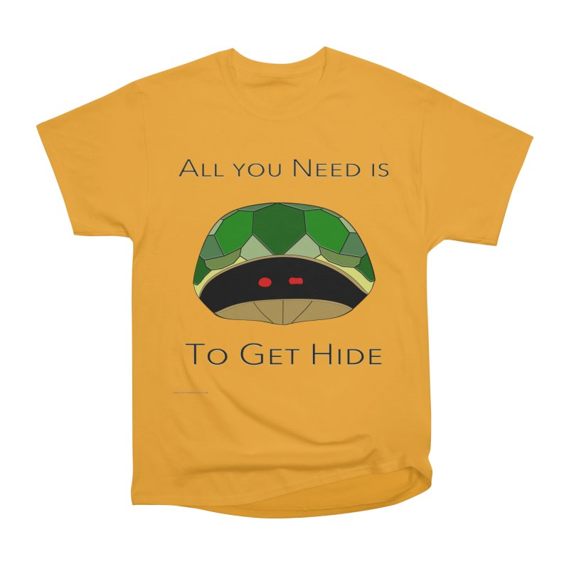 All You Need Is To Get Hide Men's Heavyweight T-Shirt by Every Drop's An Idea's Artist Shop