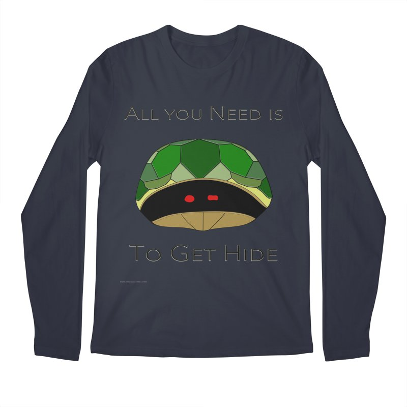 All You Need Is To Get Hide Men's Regular Longsleeve T-Shirt by Every Drop's An Idea's Artist Shop