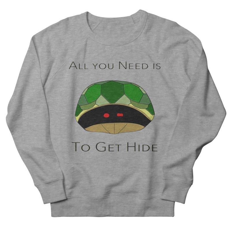 All You Need Is To Get Hide Women's Sweatshirt by Every Drop's An Idea's Artist Shop