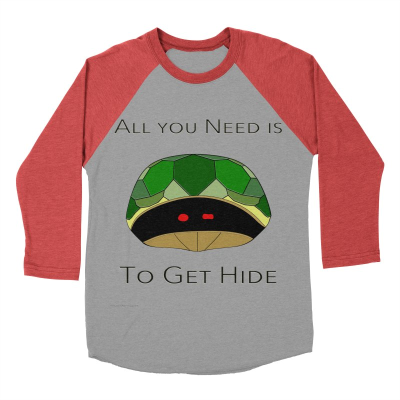 All You Need Is To Get Hide Men's Baseball Triblend Longsleeve T-Shirt by Every Drop's An Idea's Artist Shop