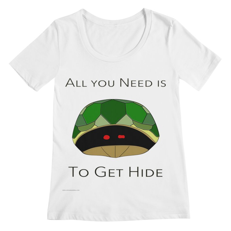 All You Need Is To Get Hide Women's Regular Scoop Neck by Every Drop's An Idea's Artist Shop