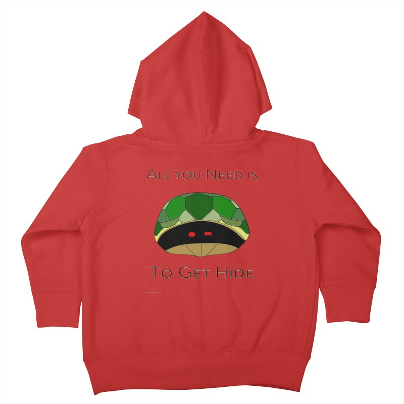 All You Need Is To Get Hide Kids Toddler Zip-Up Hoody by Every Drop's An Idea's Artist Shop