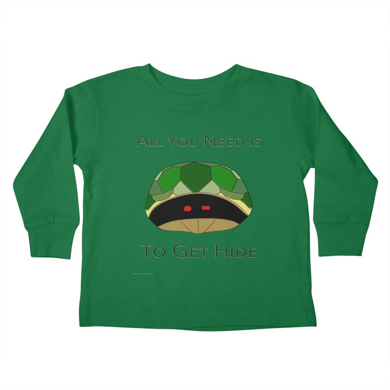 All You Need Is To Get Hide Kids Toddler Longsleeve T-Shirt by Every Drop's An Idea's Artist Shop