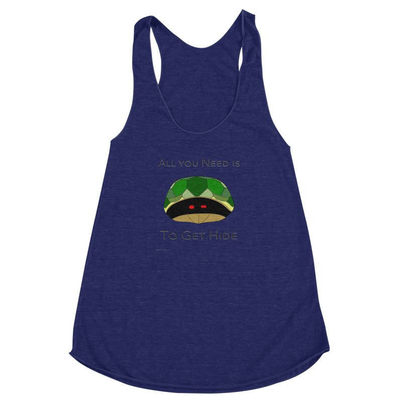 All You Need Is To Get Hide Women's Racerback Triblend Tank by Every Drop's An Idea's Artist Shop