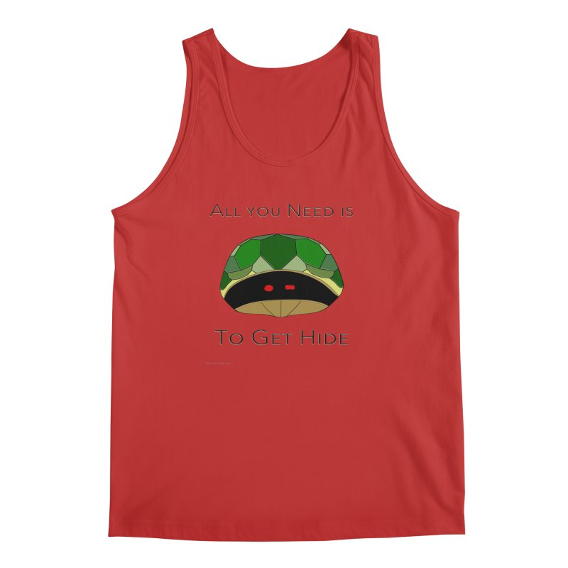 All You Need Is To Get Hide Men's Regular Tank by Every Drop's An Idea's Artist Shop