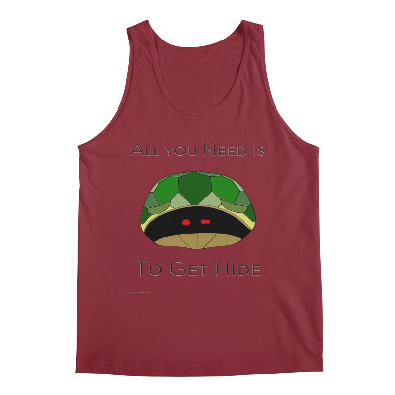 All You Need Is To Get Hide Men's Tank by Every Drop's An Idea's Artist Shop