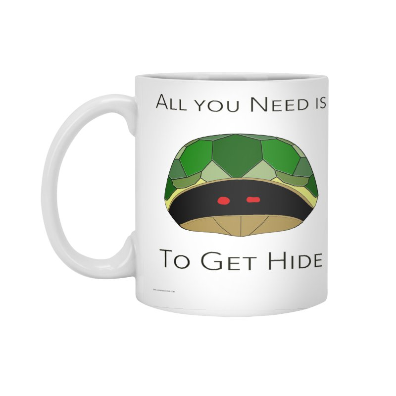 All You Need Is To Get Hide Accessories Mug by Every Drop's An Idea's Artist Shop