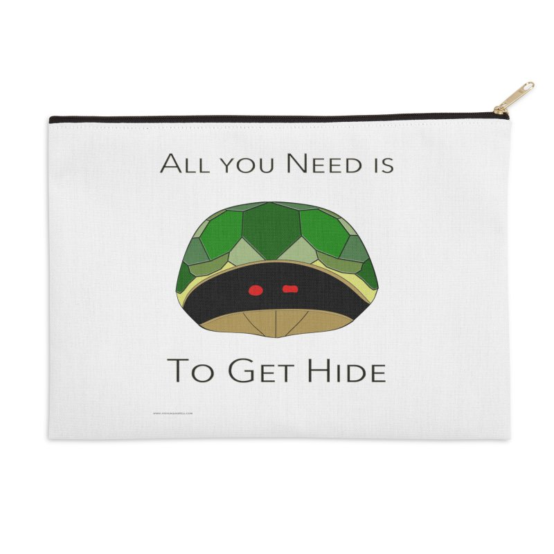 All You Need Is To Get Hide Accessories Zip Pouch by Every Drop's An Idea's Artist Shop