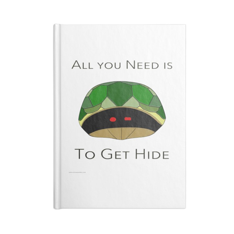 All You Need Is To Get Hide Accessories Blank Journal Notebook by Every Drop's An Idea's Artist Shop