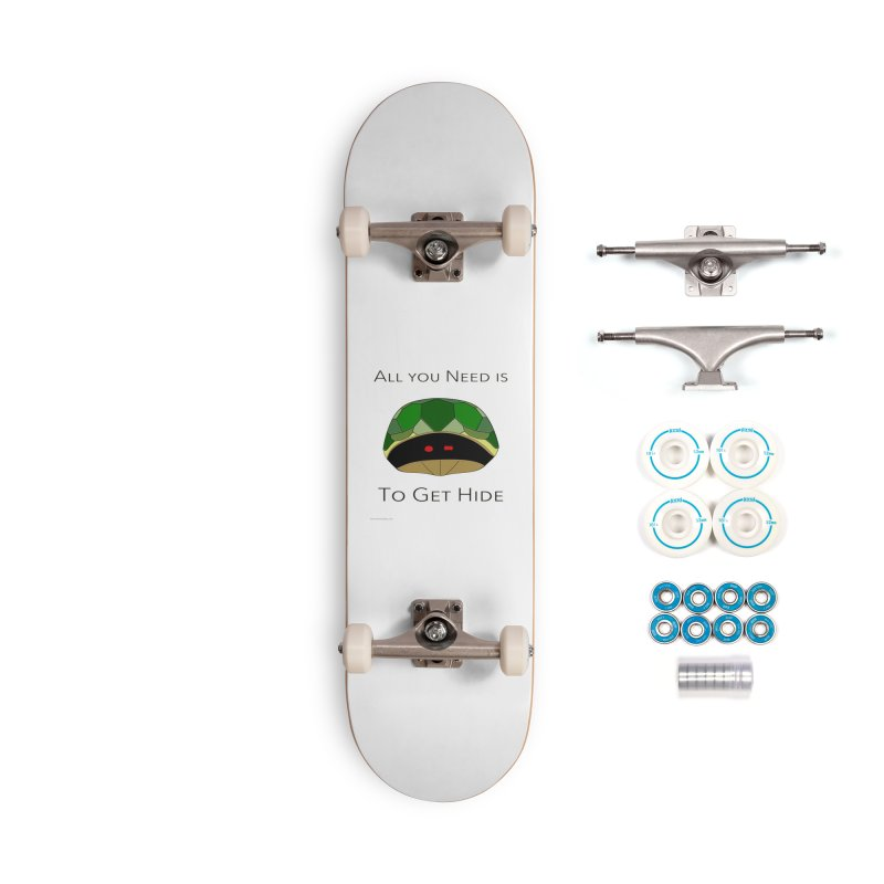 All You Need Is To Get Hide Accessories Complete - Basic Skateboard by Every Drop's An Idea's Artist Shop