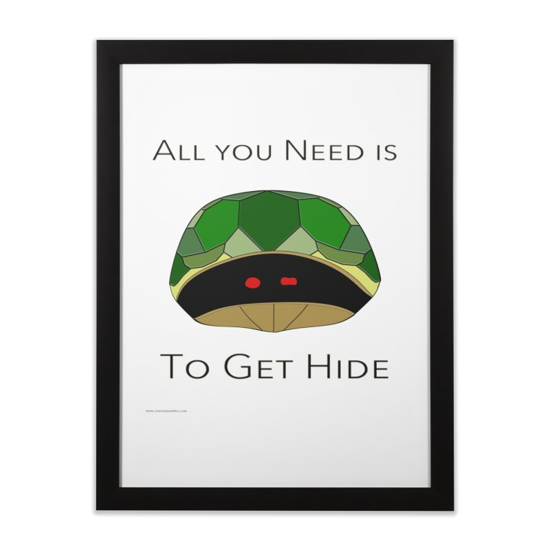 All You Need Is To Get Hide Home Framed Fine Art Print by Every Drop's An Idea's Artist Shop