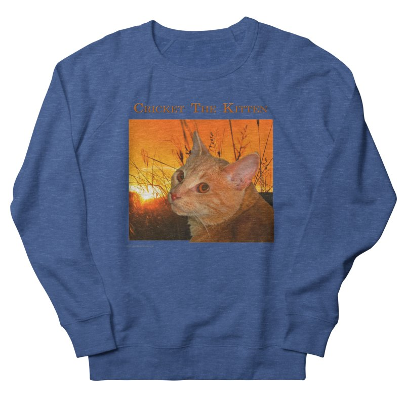 Cricket The Kitten Women's Sweatshirt by Every Drop's An Idea's Artist Shop