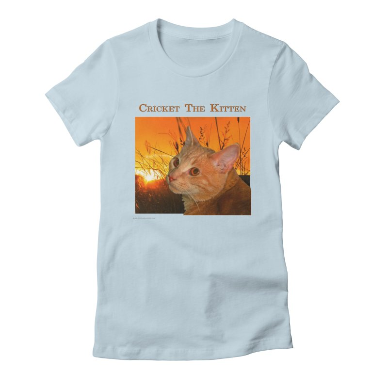 Cricket The Kitten Women's T-Shirt by Every Drop's An Idea's Artist Shop