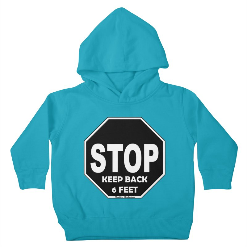 STOP, Keep Back 6 Feet Kids Toddler Pullover Hoody by Evolution Comics INC