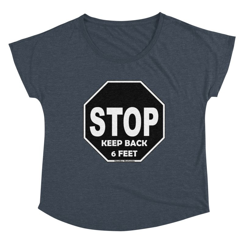 STOP, Keep Back 6 Feet Women's Dolman Scoop Neck by Evolution Comics INC