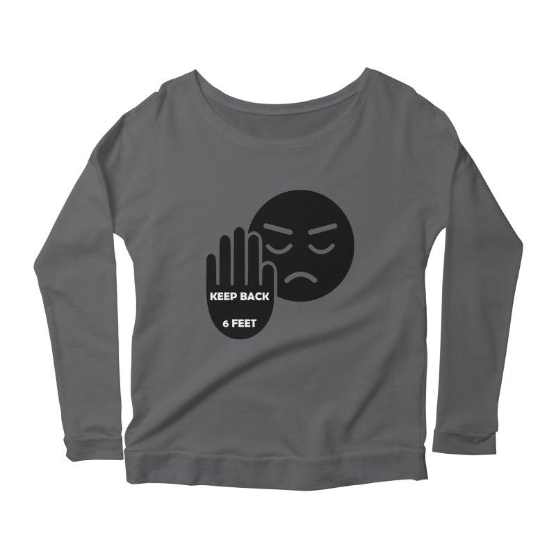 Keep Back 6 Feet Women's Scoop Neck Longsleeve T-Shirt by Evolution Comics INC