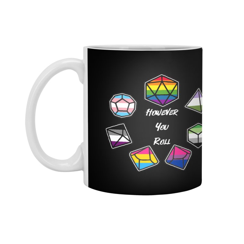 However You Roll Accessories Mug by ExcelsiorGames's Artist Shop