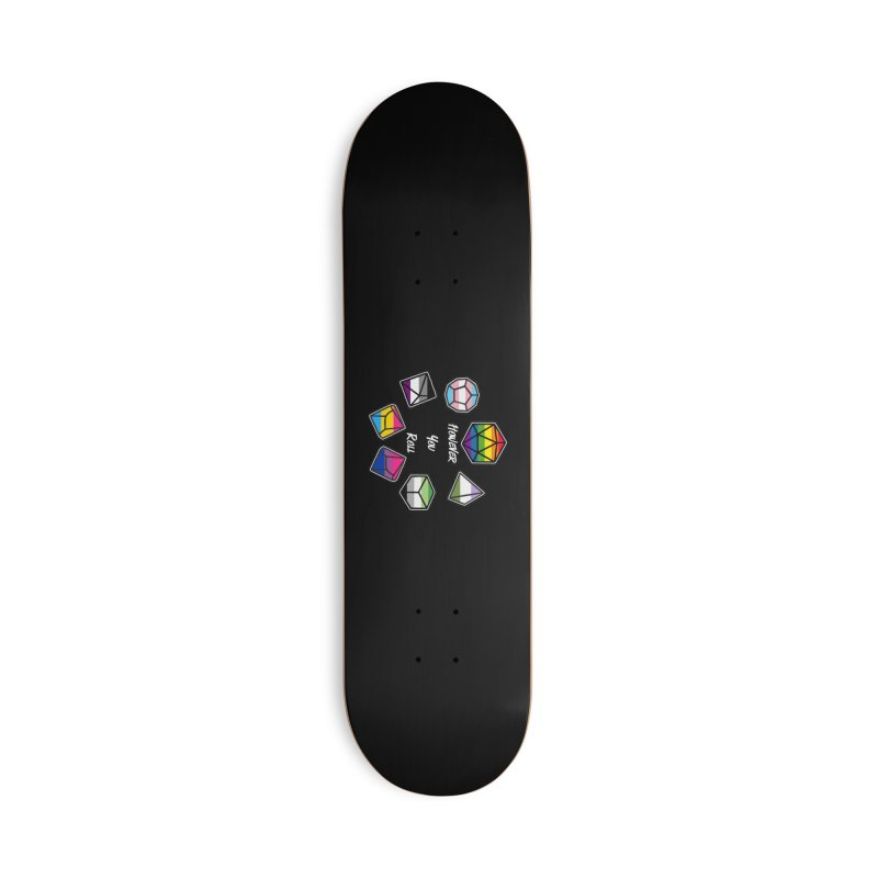 However You Roll Accessories Skateboard by ExcelsiorGames's Artist Shop