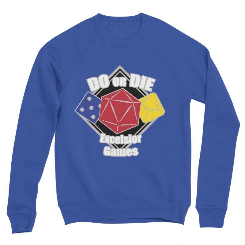Do or Die Women's Sweatshirt by ExcelsiorGames's Artist Shop