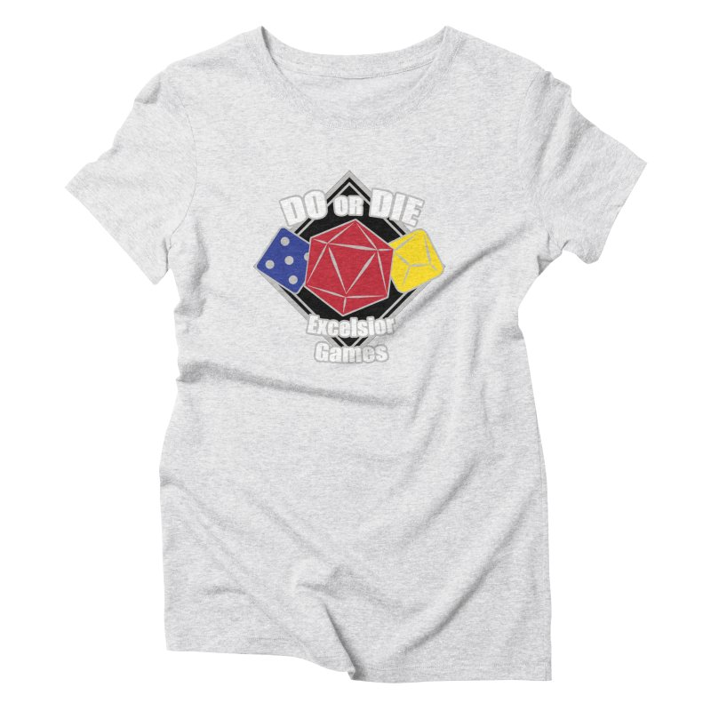 Do or Die Women's T-Shirt by ExcelsiorGames's Artist Shop