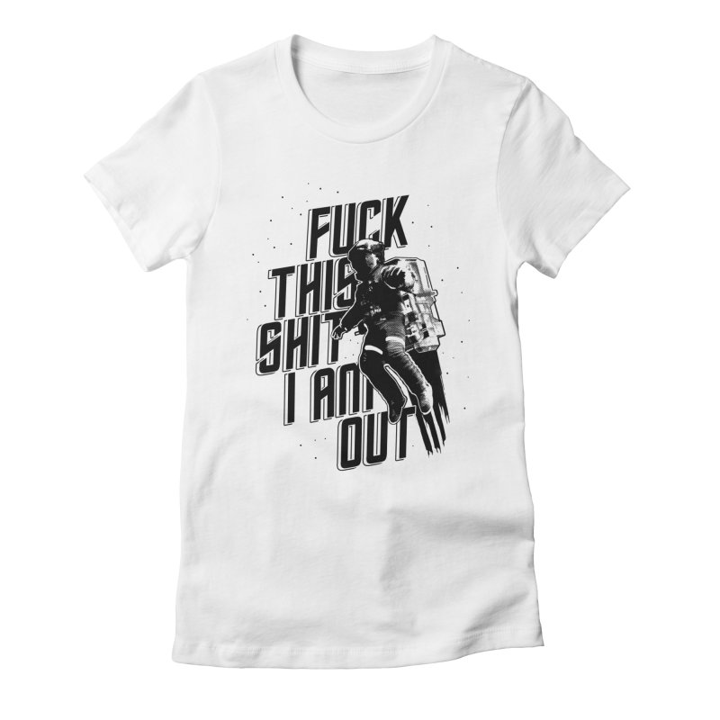 Fuck This Women's Fitted T-Shirt by ExplorerTales's Artist Shop