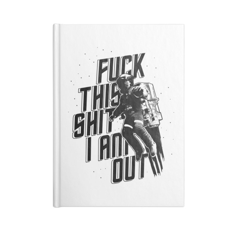 Fuck This Accessories Notebook by ExplorerTales's Artist Shop